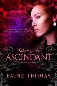 New book from Raine Thomas!! Return of the Ascendant_ebooksm