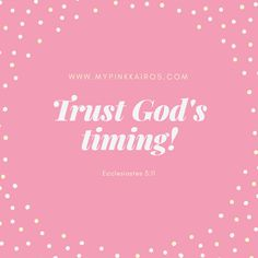 As you go on with your day, do not be disappointed when things dont go as you plan them. always trust HIS timings for they are always perfect! Have a wonderful day!