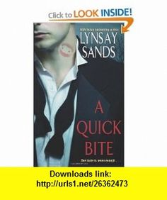 A Quick Bite (Argeneau Vampires, Book 1) (9780060773755) Lynsay Sands , ISBN-10: 0060773758  , ISBN-13: 978-0060773755 ,  , tutorials , pdf , ebook , torrent , downloads , rapidshare , filesonic , hotfile , megaupload , fileserve