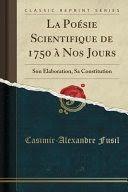 La poésie scientifique de 1750 à nos jours  C.-A. Fusil