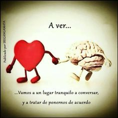 Vamos a un lugar tranquilo y hablemosinsoinso 18561 andiamo in un posto Heart Vs Brain, All You Need Is Love, My Love, Quotes En Espanol, Spanish Quotes, Wise Words, Me Quotes, Nostalgia, Inspirational Quotes