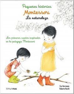 Montessori. Pequeñas historias. La naturaleza http://www.eluniversodeloslibros.com/2017/03/montessori-pequenas-historias-la-naturaleza.html