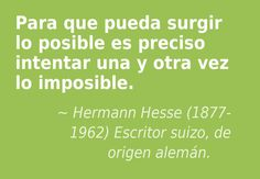 Hermann Hesse (1877-1962) Escritor suizo, de origen alemán. #citas #frases