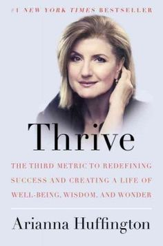 Thrive : the third metric to redefining success and creating a life of well-being, wisdom, and wonder by Arianna Huffington.  Click the cover image to check out or request the biographies and memoirs kindle.