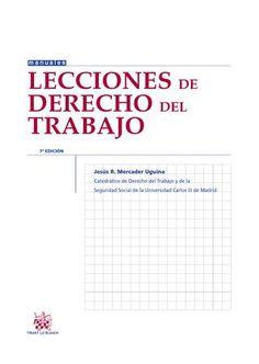 Lecciones de derecho del trabajo / Jesús R. Mercader Uguina ; con la colaboración de: Ana de la Puebla Pinilla, Francisco Javier Gómez Abelleira