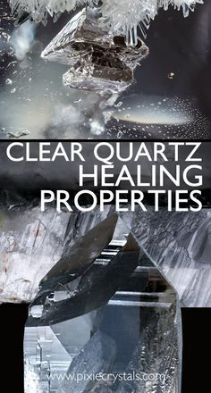 Clear Quartz Crystal Healing Properties and Meanings:  www.PixieCrystals.com : See Full Article: .....