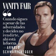 Arnold Schwarzenegger #FrasesVanityFair