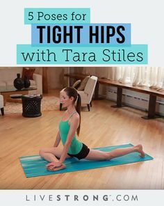 5 Poses for Tight Hips With Tara Stiles | LIVESTRONG.COM