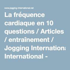 La fréquence cardiaque en 10 questions / Articles / entraînement / Jogging International - course à pied, courir, marathon