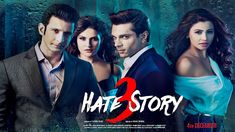 Hate Story 3 Full Movie Download