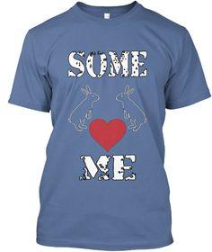 Some Love Me Denim Blue T-Shirt Front