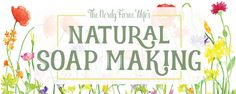 All of the know-how you need to create beautiful natural handmade soaps, 60+ palm free recipes with full color photos & much more!