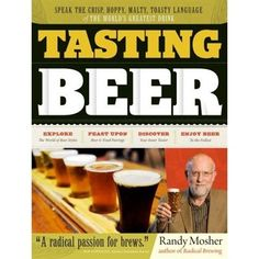 Readers can learn how to identify the scents, colors, flavors, and mouth-feel of all the major beer styles; and enjoy classic beer and food pairings. Beer Tasting, Everyone Knows, Home Brewing, Story Time, The World's Greatest, Textbook, Stuff To Do, Encouragement, Learning