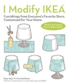 I Modify Ikea: Furnishings from Everyone's Favorite Store, Customized for Your Home (Paperback)