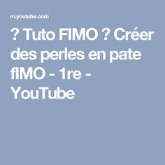 ♥ Tuto FIMO ♥  Créer des perles en pate fIMO - 1re - YouTube