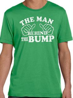 2139f8f7 Husband Gift The Man Behind the Bump Mens T shirt Fathers Day Gift Gift for Dad  Maternity Dad to be Fathers Day Al our t-shirts are screen printed by