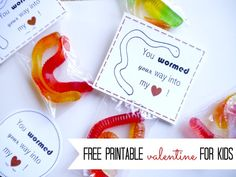 You wormed your way to my heart! Free printable valentine for kids!