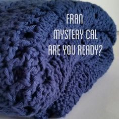 The FRAN the Manghan Mystery CAL. All the parts will have female names, but be put together into a manly afghan