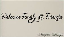 WELCOME FAMILY AND FRIENDS VINYL DECAL WALL SAYINGS STICKER LETTERING QUOTES