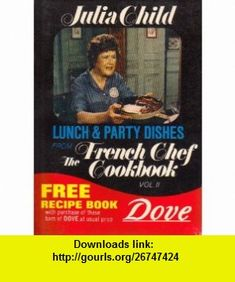 Lunch  Party Dishes from the French Chef Cookbook VolII Julia Child ,   ,  , ASIN: B0018DSBX6 , tutorials , pdf , ebook , torrent , downloads , rapidshare , filesonic , hotfile , megaupload , fileserve