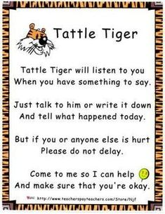 "A Tattle Tiger Poster and accompanying recording sheet set. The poster includes the popular tattle rhyme encouraging students to ""tell it to the tiger"" and write their concerns on one of the accompanying papers. Place these in a basket along with a tiger puppet and alleviate tattling in your classroom!"
