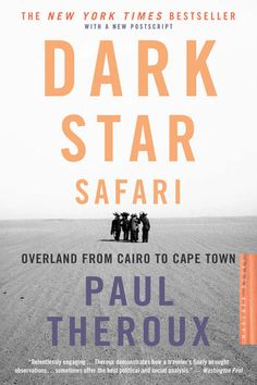 Dark Star Safari - Paul Theroux | Africa |551257669: Dark Star Safari - Paul Theroux | Africa |551257669 #Africa