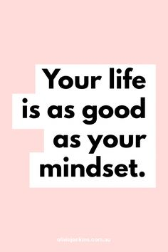 Your life is as good as your mindset. 💫 Your life is as good as your mindset. Motivacional Quotes, Cute Quotes, Qoutes, Positive Affirmations, Positive Quotes, Positive Vibes, Meaningful Quotes, Inspirational Quotes, Girl Boss Quotes
