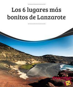 Los 6 lugares más bonitos de Lanzarote #Lanzarote es una #isla maravillosa en la que encontrarás #paisajes y pueblos de una belleza extraña pero increíble.Vamos a conocer algunos de esos rincones. #Tops Castles, Madrid, Trips, Places, Water, Travel, Outdoor, Travel Tips, Beautiful Places