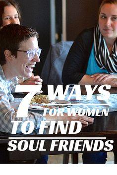 7 Ways for Women to Find Soul Friends via lisajobaker.com