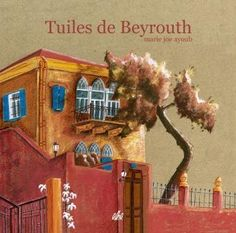 Tuiles de Beyrouth by Marie-Jo Ayoub. $25.33 #beirut