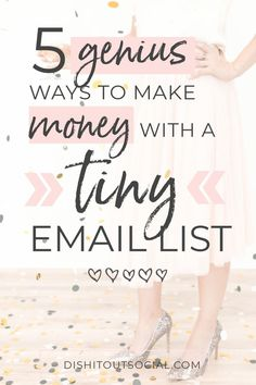 Think you can't make any money until you have a million people on your email list? In this post, I show you five ways you can make money even if you have a small email list.