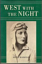 Beryl Markham was an incredible woman to whom courage and spirit take a back seat