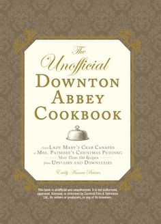 The Unofficial Downton Abbey Cookbook: A Delicious Time Machine to Post-Edwardian England | Brain Pickings Chicken And Mushroom Pie, Downton Abbey, Christmas Pudding, Lady Mary, Vintage Cookbooks, Vintage Books, Dowager Countess, Ginger Nut Biscuits, Favorite Recipes
