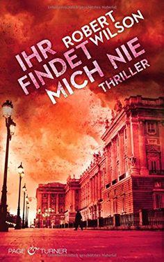 """Abermals bringt der Page & Turner Verlag einen grandiosen Thriller heraus. In """"Ihr findet mich nie"""" macht Autor Robert Wilson alles richtig und nimmt den Leser schon auf den ersten Seiten gefangen. Unsere Rezension:  http://www.deepground.de/book-review/robert-wilson-ihr-findet-mich-nie/"""