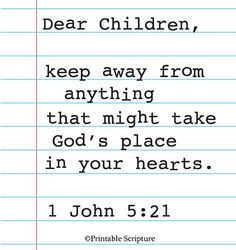 Temptation & Addiction - Prayer Of The Day 1Jn 5:21  Little children, keep yourselves from idols. Amen.