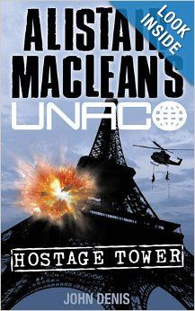 "Read ""Hostage Tower (Alistair MacLean's UNACO)"" by John Denis available from Rakuten Kobo. Introducing UNACO – the United Nations Anti Crime Organisation – an elite team of agents who battle the world's deadlies. Alistair Maclean, Crime Of The Century, Karin Slaughter, Norman Mailer, Adventure Novels, Book Summaries, Fiction Books, Paperback Books, Thriller"