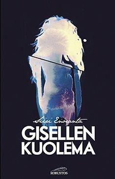 Siiri Enoranta - Gisellen kuolema