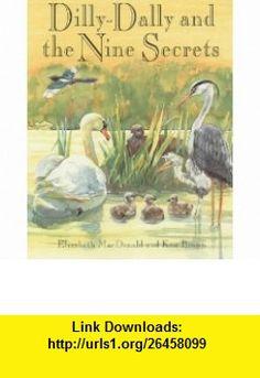 Dilly-Dally  the Nine Secrets (9781842700051) Elizabeth MacDonald , ISBN-10: 1842700057  , ISBN-13: 978-1842700051 ,  , tutorials , pdf , ebook , torrent , downloads , rapidshare , filesonic , hotfile , megaupload , fileserve