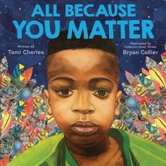 A lyrical, heart-lifting love letter to Black and Brown children everywhere reminds them how much they matter, that they have always mattered and they always will.