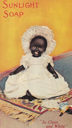 And this is the start of the really racist soap ads...