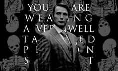 Hannibal, a very well tailored people suit.