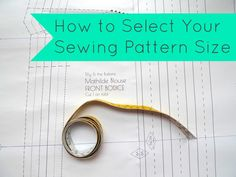 Tilly and the Buttons: How to Select Your Sewing Pattern Size