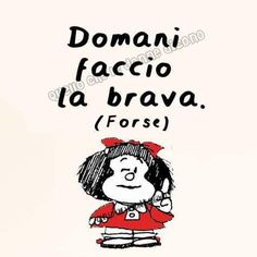 Da domani in poi....💋 Italian Quotes, Vignettes, Thoughts, Feelings, Comics, Sayings, Reading, Words, Friends
