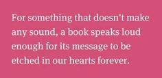 Books speak.