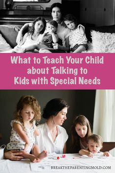 In order to teach your child about how to talk to children with special needs, you need to make sure they know its ok to talk to them and to ask questions! via @breakparenting