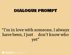 Dontknowwho writing prompts for writers, character prompts, creative writing prompts, dialogue prompts, Character Prompts, Writing Prompts For Writers, Dialogue Prompts, Creative Writing Prompts, Book Writing Tips, Story Prompts, Writing Quotes, Writing Help, Writing Ideas