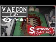 Surgeon Simulator using Oculus Rift.