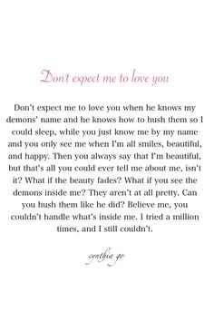 Don't expect me to love you [19/365] - prose, prose poetry, poetry, love, unrequited love, relationship quotes, heartbreak, quotes, demons, excerpt from a book i'll never write, cynthia go, words, spilled ink, 365 writing, writing, poem