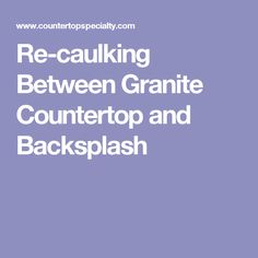 Captivating Smoothing Caulk On Granite Countertop Re Caulking