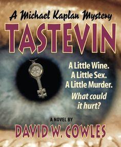 Tastevin (Michael Kaplan Mysteries) by David W. Cowles, http://www.amazon.com/dp/B0064FJPQA/ref=cm_sw_r_pi_dp_yHfOpb0G1XMEP
